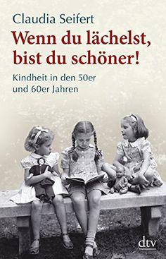 Wenn du lächelst, bist du schöner!: Kindheit in den 50er ... https://www.amazon.de/dp/342334668X/ref=cm_sw_r_pi_dp_-Mhwxb8H1WT3Z