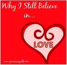 Why I Still Believe in #Love » YourSassySelf.com
