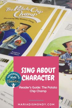 The Potato Chip Champ Reader's Guide-We know you know all about my books and how they are out there in the world making a difference. In homes, classrooms, medical offices and more! It's great to see the impact they are having on empowering our children with character lessons. #ReadersGuide #Literacy #EKWC #Character #MariaDismondy
