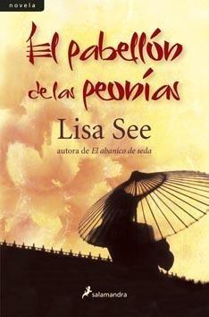 El Pabellón de las peonías / Lisa See
