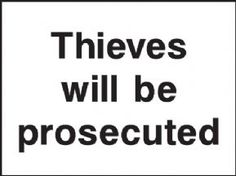 Thieves will be Prosecuted security sign
