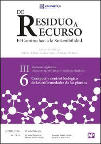 Compost y control biológico de las enfermedades de las plantas / [coordinadora, Mª Isabel Trillas-Gay ; autores, Mª Isabel Trillas-Gay ... et al.]. Mundi-Prensa, D.L. 2014