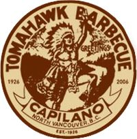 Welcome to our house.The Tomahawk Restaurant,established in 1926,has endured and succeeded in preserving its fine quality and family dining.1550 Philip Avenue,North Vancouver,BC.V7P 2V8 CANADA.604.988.2612