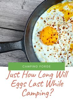 Eggs are an essential camping food. But how long will eggs last when we're out in the field and away from our refigerator? Diy Camping, Tent Camping, Camping Gear, Camping Hacks, Outdoor Camping, Camping Products, Camping Supplies, Camping Essentials, Ways To Travel