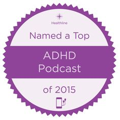 The Best ADHD Podcasts of 2015