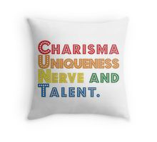Charisma, Uniqueness, Nerve and Talent [Rupaul's Drag Race] Throw Pillow