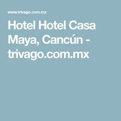 Hotel Hotel Casa Maya, Cancún - trivago.com.mx Maya, Swimwear, Maya Civilization