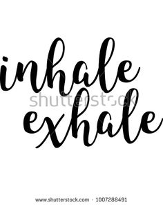 inhale, exhale, vector, inspiration, design, typography, background, quote, inspirational, words, hand, card, lettering, abstract, relax, font, calligraphy, illustration, text, typographic, written, breathe, inspire, beautiful, nature, meditation, mindfulness, mindful, zen, buddhism, buddhist, concept, poster, message, motivation, quotation, retro, life, banner, expression, positive, print, word, motivational, art, decoration, modern, white, decorative, happiness