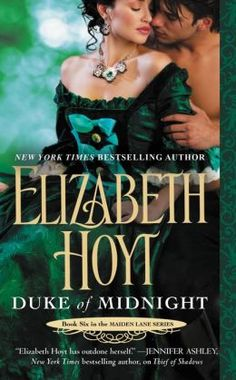 Duke of Midnight (Maiden Lane Series #6), by  Elizabeth Hoyt.    NEVER want this series to end!