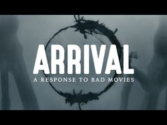 NerdWriter1 - Arrival: A Response to Bad Movies