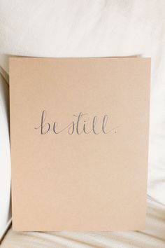 Font. Be Still Original Calligraphy Print by andwhateverislovely on Etsy, $12.00