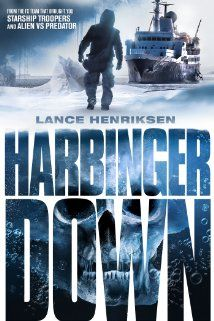 Harbinger Down (2015) A group of grad students have booked passage on the crabbing boat Harbinger to study the effects of global warming on a pod of Belugas in the Bering Sea. When the ship's crew dredges up a recently thawed piece of old Soviet space wreckage, things get downright deadly.