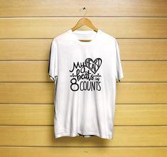 My heart beats T-Shirt #t-shirt #customt-shirt #heartt-shirt #beatsin8countt-shirt #beatst-shirt