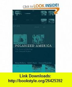 Polarized America The Dance of Ideology and Unequal Riches (Walras-Pareto Lectures) (9780262633611) Nolan McCarty, Keith T. Poole, Howard Rosenthal , ISBN-10: 0262633612  , ISBN-13: 978-0262633611 ,  , tutorials , pdf , ebook , torrent , downloads , rapidshare , filesonic , hotfile , megaupload , fileserve