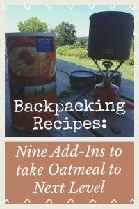 No more boring camp oatmeal!  Ideas to make your backpacking breakfast more delicious and nutritious!