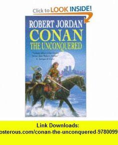 Conan the Unconquered (9780099704119) Robert Jordan , ISBN-10: 0099704110  , ISBN-13: 978-0099704119 ,  , tutorials , pdf , ebook , torrent , downloads , rapidshare , filesonic , hotfile , megaupload , fileserve