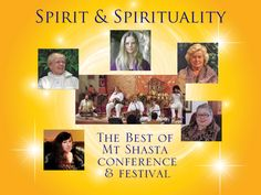 The Spiritual Teachers of Mount Shasta presenting leading edge knowledge and experience - includes an Evening Concert - http://mtshastaconferenceschedule.com/blog/