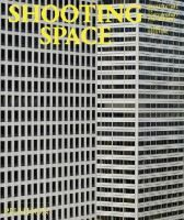Shooting Space: Architecture in Contemporary Photography, Reviewed January 2015