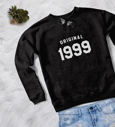Original 1999 18th birthday sweatshirt crewneck sweater unisex graphic print fall fashion women teenage girls gift ideas