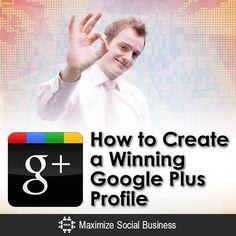 How to Create a Winning Google Plus Profile