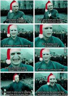 Voldemort is coming to town.I laughed so hard
