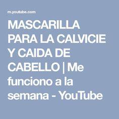 MASCARILLA PARA LA CALVICIE Y CAIDA DE CABELLO | Me funciono a la semana - YouTube