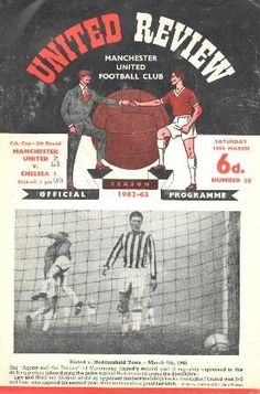 Man Utd 2 Chelsea 1 in March 1963 at Old Trafford. The programme cover for the FA Cup Round tie. Manchester United Old Trafford, Manchester United Football, Man Utd Crest, Football Program, Fa Cup, Man United, Chelsea, March, The Unit