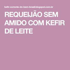 REQUEIJÃO SEM AMIDO COM KEFIR DE LEITE