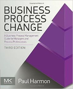 Business process change : a business process management guide for managers and process professionals