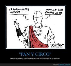 PAN Y CIRCO - la histórica forma de mantener al pueblo distraído de la realidad