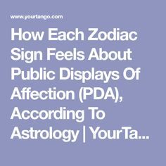 How Each Zodiac Sign Feels About Public Displays Of Affection (PDA), According To Astrology | YourTango