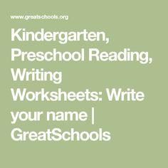 Kindergarten, Preschool Reading, Writing Worksheets: Write your name   GreatSchools