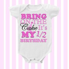 Bring on the Cake It's my 1/2  half  Birthday by Simplybabyshop, $14.95