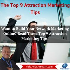 Want to Build Your Network Marketing Online? Read These Top 12 Attraction Marketing Tips. http://www.andyatsugah.com/top-9-attraction-marketing-tips-for-network-marketers