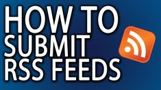 How To Submit an RSS Feed: How XML Feeds Bring Website Traffic