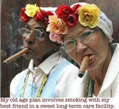 My old age plan.