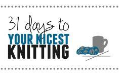 31 Days to Your Nicest Knitting - aknitica Knitting Help, Knitting Stitches, Knitting Patterns, Knitting Tutorials, Last Stitch, Purl Stitch, How To Purl Knit, Running Stitch, 31 Days