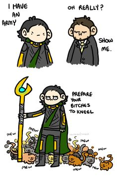KNEEL BITCHES! ...Meow? <- Loki armie is such a bunch of pussies...  Lokis Army by *geothebio on deviantART