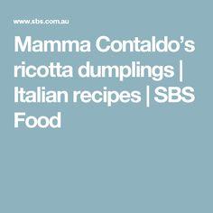 Mamma Contaldo's ricotta dumplings | Italian recipes | SBS Food