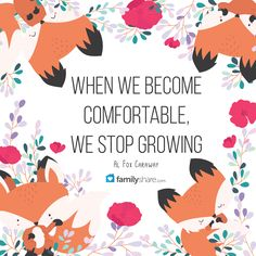 When we become comfortable, we stop growing. - Al Fox Carraway #familyshare #article #growth