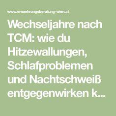 Wechseljahre nach TCM: wie du Hitzewallungen, Schlafproblemen und Nachtschweiß entgegenwirken kannst. 10 einfache Ernährungstipps.