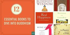 If you're seeking to explore Buddhism more deeply, here are 12 books that both practitioners and religious seekers can use to learn more about this ancient tradition.