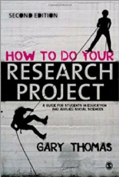 How to do your research project : a guide for students in education and applied social sciences / Gary Thomas - Main Library THO Research Question, Research Skills, Research Methods, Study Skills, Research Projects, Gary Thomas, Popular Books, Social Science, Nonfiction Books