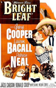 BRIGHT LEAF (1950) - Gary Cooper - Lauren Bacall - Patricia Neal - Jack Carson - Directed by Michael Curtiz - Warner Bros. - Movie Poster.