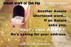 "AUSSIE SHORTENED WORD OF THE DAY: If an Aussie asks you, ""What's your addy?"" He's asking for your address. #yankinaustralia #australia #aussielingo Sign Language Interpreter, Learn Sign Language, Moving To Australia, Australia Travel, Aussie Memes, Collective Nouns, Aussies, Cool Countries, Word Of The Day"