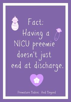 This statement is so true, preemie parents are so focused on getting home that they don't realize all the have to prepare for at home. Premature Babies & Beyond Micro Preemie, Preemie Babies, Premature Baby, Preemies, Nicu Quotes, Preemie Quotes, My Baby Girl, Baby Love, Bob Marley