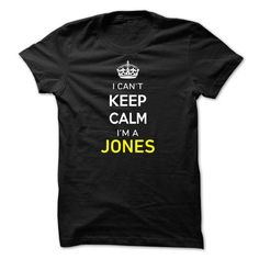 I Cant Keep Calm Im A JONES - #gift for her #gift girl. GET  => https://www.sunfrog.com/Names/I-Cant-Keep-Calm-Im-A-JONES-E59984.html?id=60505