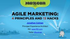 Agile Marketing: 4 Principles and 13 Hacks (from MozCon)