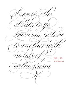 Success is the ability to go from one failure to another with no loss of enthusiasm. Beautifully lettered by Rachel Yallop Copperplate Calligraphy, How To Write Calligraphy, Calligraphy Handwriting, Calligraphy Quotes, Calligraphy Letters, Typography Letters, Penmanship, Hand Lettering Alphabet, Script Lettering