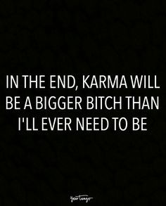 20 Karma Quotes Remind Us That Sweet, Sweet Revenge Is Just Around The Corner